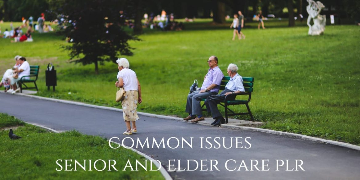 Common Issues Senior Care articles PLR